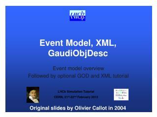 Event Model, XML, GaudiObjDesc