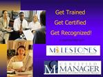 Get Trained  Get Certified  Get Recognized