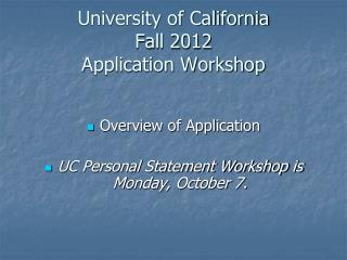 University of California Fall 2012 Application Workshop
