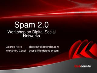 Spam 2.0 Workshop on Digital Social Networks