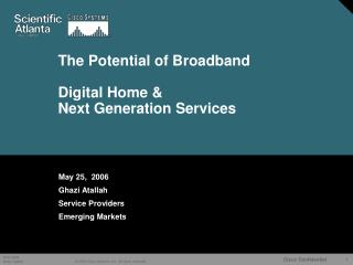 The Potential of Broadband Digital Home &  Next Generation Services