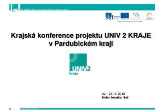 Krajsk� konference projektu UNIV 2 KRAJE v Pardubick�m kraji