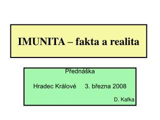 IMUNITA – fakta a realita