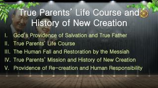 True Parents� Life Course and History of New Creation