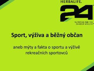 Sport, výživa a běžný občan
