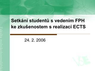 Setkání studentů s vedením FPH  ke zkušenostem s realizací ECTS