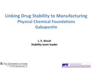 Linking Drug Stability to Manufacturing Physical Chemical Foundations Gabapentin