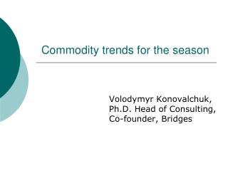 Commodity trends for the season