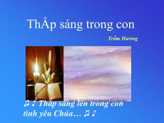 TH Ắ P S Á NG TRONG CON