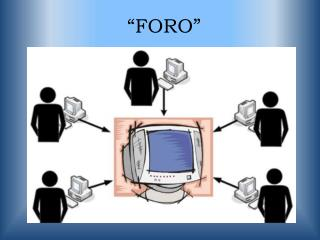 """""""FORO"""""""