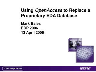 Using  OpenAccess  to Replace a Proprietary EDA Database