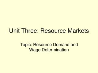 Unit Three: Resource Markets
