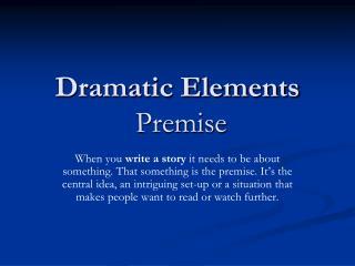 Dramatic Elements Premise