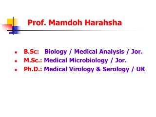 B.Sc:    Biology / Medical Analysis / Jor. M.Sc.:  Medical Microbiology / Jor.