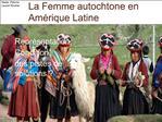 La Femme autochtone en Am rique Latine