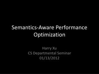 Semantics-Aware Performance Optimization
