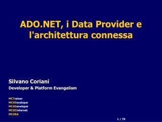 ADO.NET, i Data Provider e l'architettura connessa