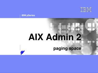 AIX Admin 2  paging space