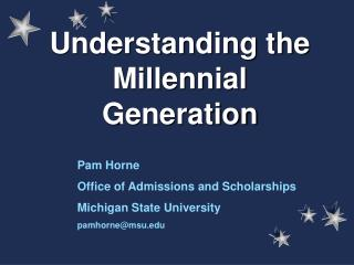 Understanding the Millennial Generation