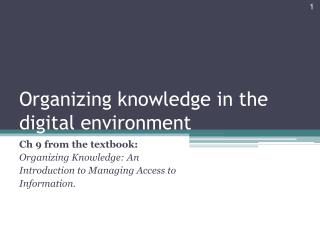Organizing knowledge in the digital environment