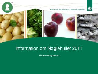 Information om N�glehullet 2011 F�devarestyrelsen
