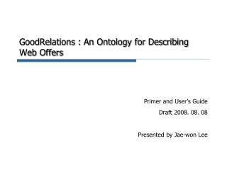 GoodRelations : An Ontology for Describing Web Offers