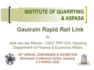 36 th  ANNUAL CONFERENCE & EXHIBITION Birchwood Conference Centre, Gauteng 3-5 MARCH 2005