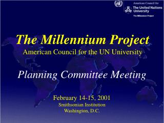 The Millennium Project American Council for the UN University