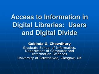 Access to Information in Digital Libraries:  Users and Digital Divide