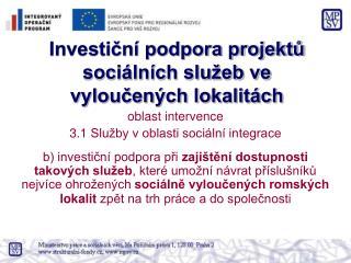 Investi?n� podpora projekt? soci�ln�ch slu�eb ve vylou?en�ch lokalit�ch