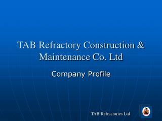 TAB Refractory Construction & Maintenance Co. Ltd