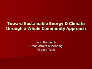 Toward Sustainable Energy & Climate through a Whole Community Approach