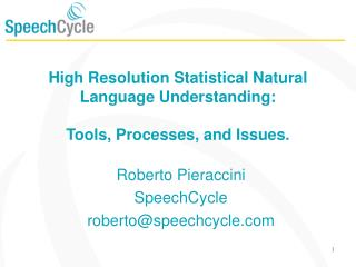 High Resolution Statistical Natural Language Understanding: Tools, Processes, and Issues.