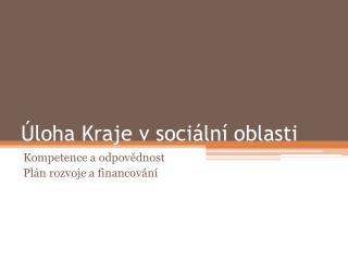 Úloha Kraje v sociální oblasti