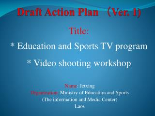 Draft Action Plan  ( Ver . 1 )
