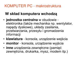 W skład komputera wchodzą