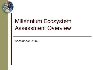 Millennium Ecosystem Assessment Overview