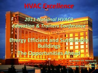 HVAC  Excellence 2011 National HVACR   Education & Trainers Conference