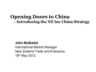 Opening Doors to China     - Introducing the NZ Inc China Strategy
