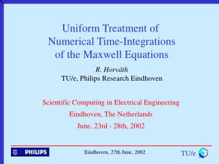 Uniform Treatment of  Numerical Time-Integrations of the Maxwell Equations R. Horváth