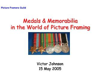 Medals & Memorabilia  in the World of Picture Framing