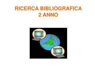 RICERCA BIBLIOGRAFICA 2 ANNO