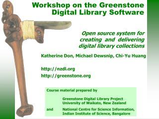Katherine Don, Michael Dewsnip, Chi-Yu Huang nzdl greenstone