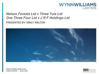 Nelson Forests Ltd v Three Tuis Ltd  One Three Four Ltd v J R F Holdings Ltd