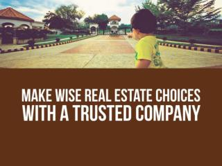 Make Wise Real Estate Choices with a Trusted Company