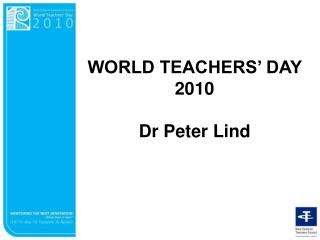 WORLD TEACHERS' DAY  2010 Dr Peter Lind