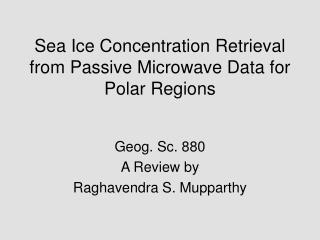 Sea Ice Concentration Retrieval from Passive Microwave Data for Polar Regions