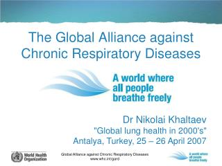 The Global Alliance against Chronic Respiratory Diseases