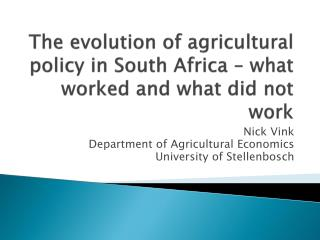 The evolution of agricultural policy in South Africa – what worked and what did not work