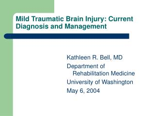 Mild Traumatic Brain Injury: Current Diagnosis and Management